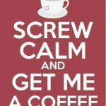 Screw Calm…