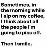 Then I smile...